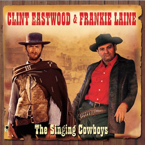 Clint Eastwood & Frankie Laine: The Singing Cowboys